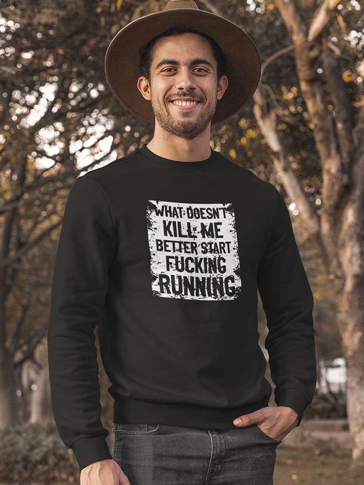 Smartprints Better Start Running Quote Sweatshirt Men's -GoatDeals Designs Black Size M