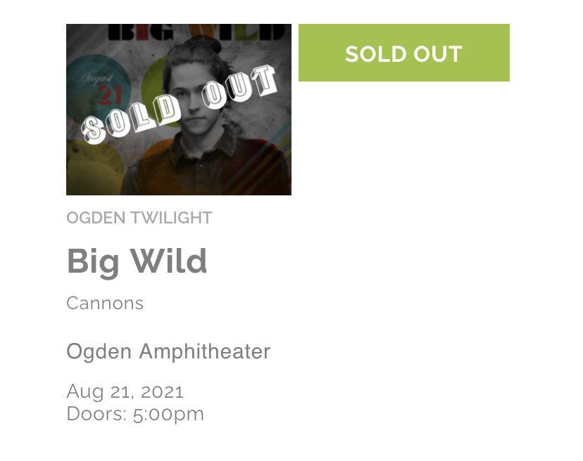 2 GA for Big Wild (Ogden, Aug 21)