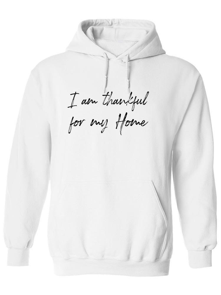 Smartprints I Am Thankful For My Home Hoodie Men's -GoatDeals Designs White Size 2XL